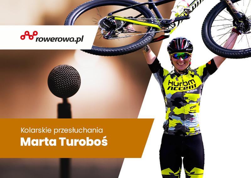 Marta Turoboś – Kolarskie przesłuchania