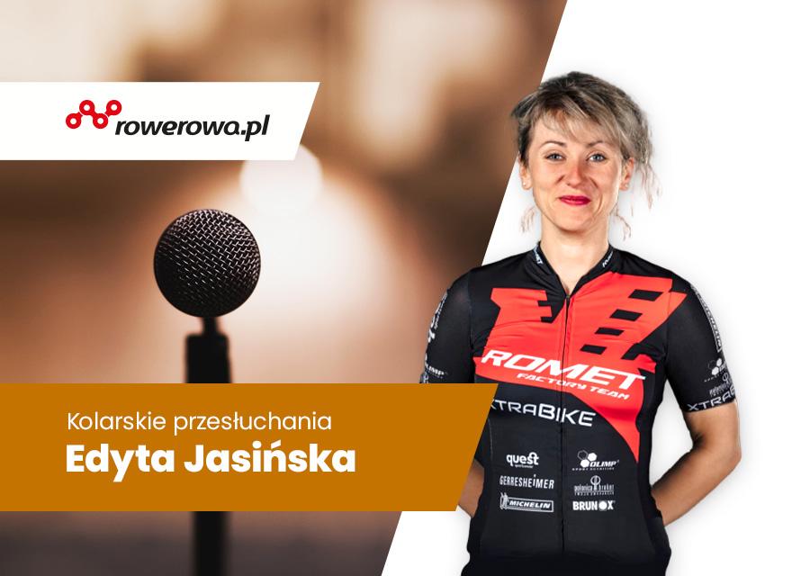 Edyta Jasińska - Kolarskie przesłuchania