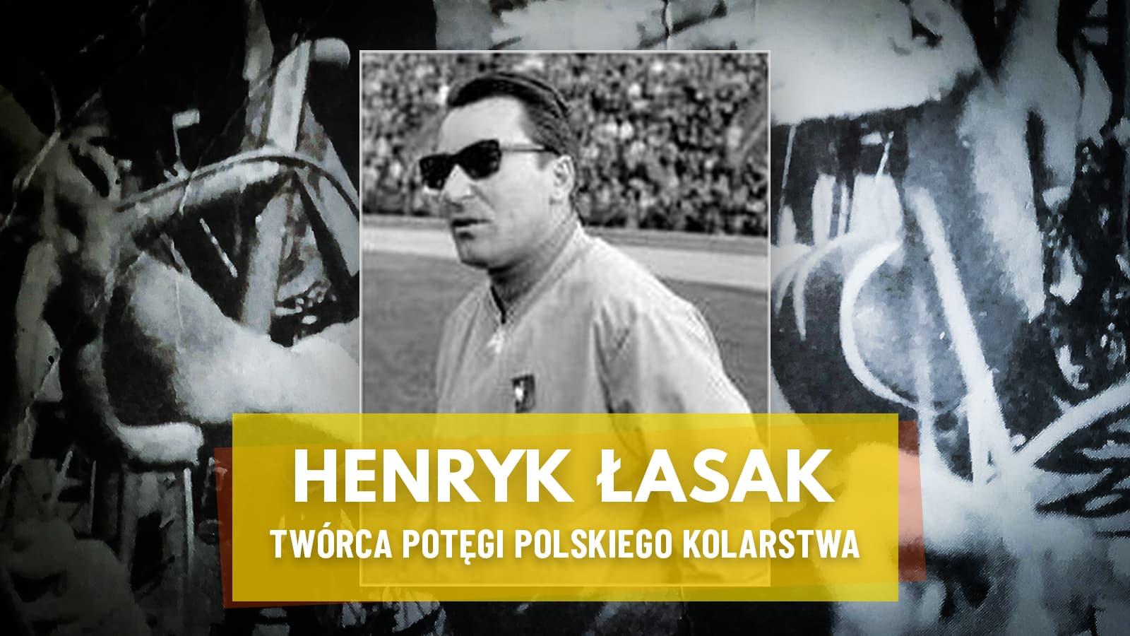 Henryk Łasak: najwybitniejszy z wybitnych. To on wprowadził polskie kolarstwo na salony