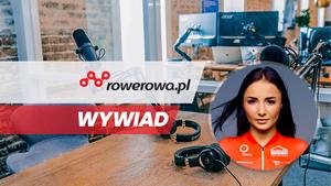 """Weronika Humelt: """"Jako drużyna jesteśmy bardzo zgrane"""" - wywiad"""