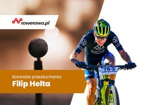 Filip Helta – Kolarskie przesłuchania