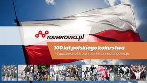 100 lat polskiego kolarstwa. Wyjątkowa rola roweru w historii naszego...