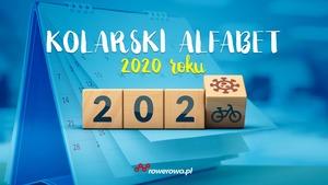K - jak koronawirus, R - jak rower… Kolarski alfabet 2020 roku